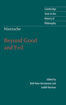 Nietzsche: Beyond Good and Evil: Prelude to a Philosophy of the Future (Cambridge Texts in the History of Philosophy) Cover Image