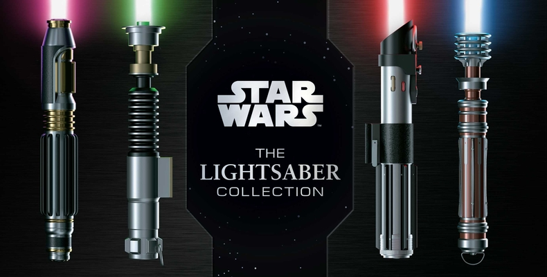 Star Wars: The Lightsaber Collection: Lightsabers from the Skywalker Saga, The Clone Wars, Star Wars Rebels and more | (Star Wars gift, Lightsaber book) Cover Image