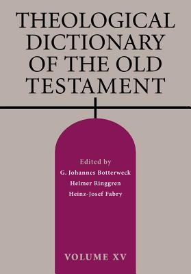 Theological Dictionary of the Old Testament, Volume XV Cover Image