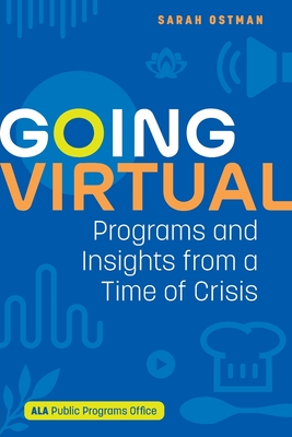Going Virtual: Programs and Insights from a Time of Crisis Cover Image