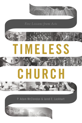 Timeless Church: Five Lessons from Acts Cover Image
