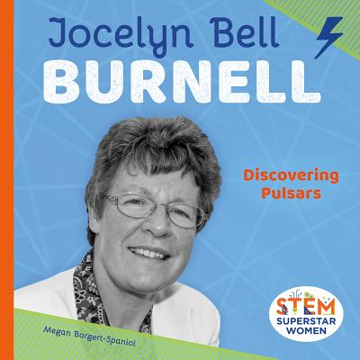 Jocelyn Bell Burnell: Discovering Pulsars (Stem Superstar Women) Cover Image