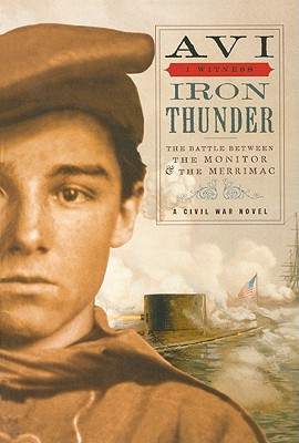 Iron Thunder: The Battle Between the Monitor & the Merrimac: A Civil War Novel Cover Image