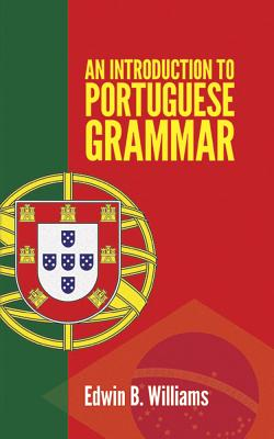 Introduction to Portuguese Grammar (Dover Language Guides) Cover Image