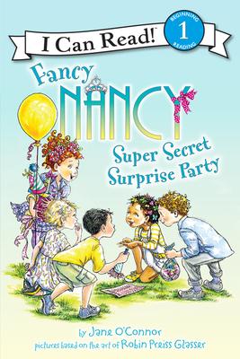 Fancy Nancy: Super Secret Surprise Party (I Can Read Level 1) Cover Image