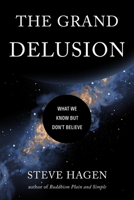 The Grand Delusion: What We Know But Don't Believe Cover Image