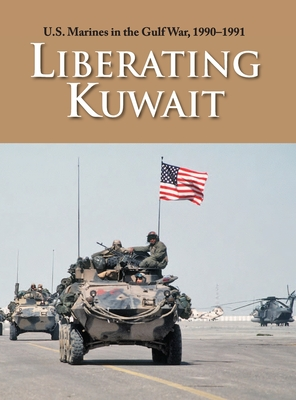 U.S. Marines in the Gulf War, 1990-1991: Liberating Kuwait Cover Image
