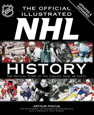 The Official Illustrated NHL History: The Official Story of the Coolest Game on Earth Cover Image
