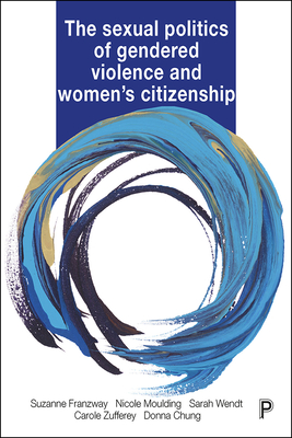 Sexual Politics of Gendered Violence and Women's Citizenship Cover Image