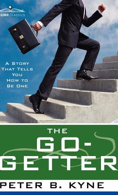 The Go- Getter: A Story That Tells You How to Be One Cover Image