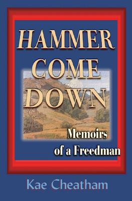 Hammer Come Down: Memoirs of a Freedman Cover Image