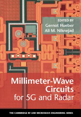 Millimeter-Wave Circuits for 5g and Radar (Cambridge RF and Microwave Engineering) Cover Image