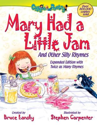 Mary Had a Little Jam: And Other Silly Rhymes (Giggle Poetry) Cover Image