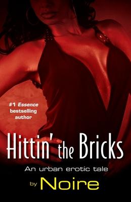 Hittin' the Bricks: An Urban Erotic Tale Cover Image