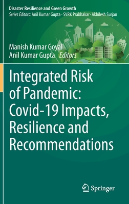 Integrated Risk of Pandemic: Covid-19 Impacts, Resilience and Recommendations Cover Image