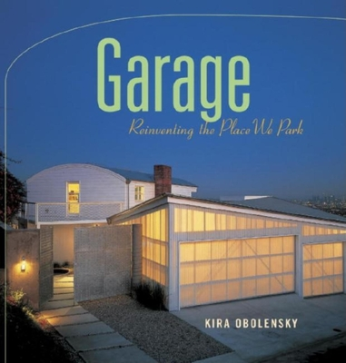 Garage: Reinventing the Place We Park Cover Image