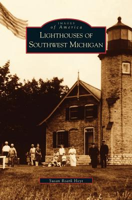 Lighthouses of Southwest Michigan Cover Image