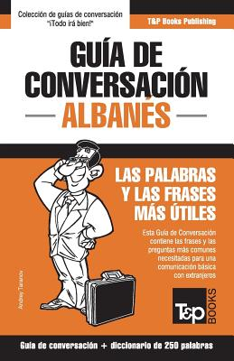 Guía de conversación Español-Albanés y mini diccionario de 250 palabras Cover Image