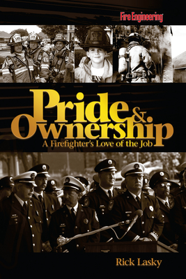 Pride & Ownership: A Firefighter's Love of the Job Cover Image