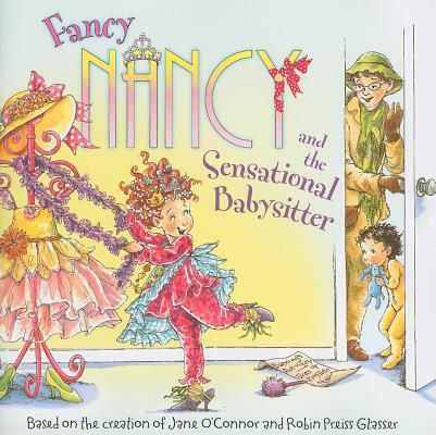 Fancy Nancy and the Sensational Babysitter Cover Image