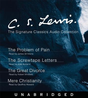 The C. S. Lewis Signature Classics Audio Collection: Screwtape Letters, Great Divorce, Problem of Pain, Mere Christianity Cover Image