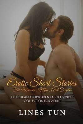 Erotic Short Stories for Women, Men and Couples: Explicit and Forbidden Taboo Bundle Collection for Adult Cover Image
