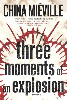 Three Moments of an Explosion: Stories Cover Image