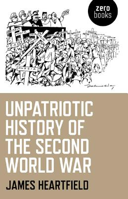 An Unpatriotic History of the Second World War Cover