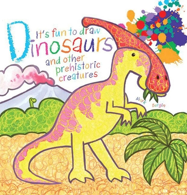 Cover for It's Fun to Draw Dinosaurs and Other Prehistoric Creatures