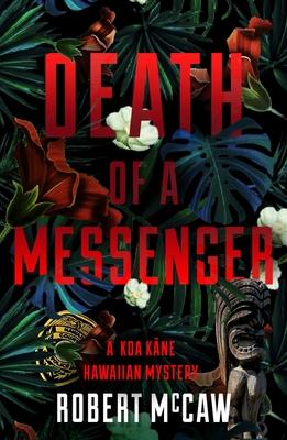 Cover for Death of a Messenger (Koa Kane Hawaiian Mystery #1)