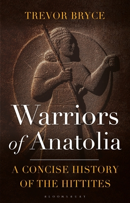 Warriors of Anatolia: A Concise History of the Hittites Cover Image