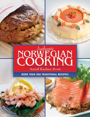 Authentic Norwegian Cooking: Traditional Scandinavian Cooking Made Easy Cover Image
