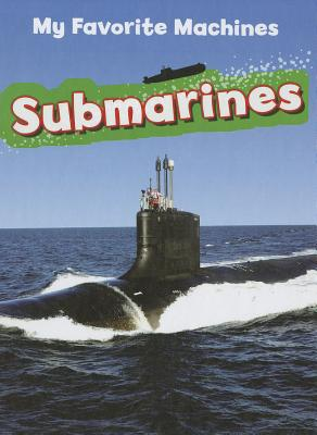 Submarines (My Favorite Machines) Cover Image