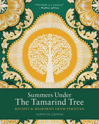 Summers Under the Tamarind Tree: Recipes and memories from Pakistan Cover Image