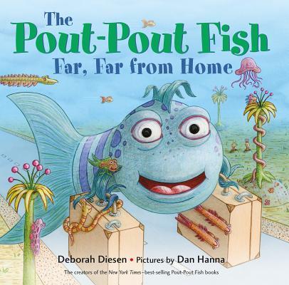 The Pout-Pout Fish, Far, Far from Home (A Pout-Pout Fish Adventure) Cover Image