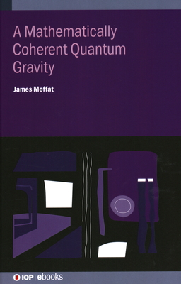 A Mathematically Coherent Quantum Gravity Cover Image