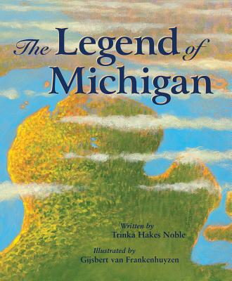 The Legend of Michigan (Legend (Sleeping Bear)) Cover Image