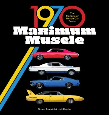 1970 Maximum Muscle: The Pinnacle of Muscle Car Power Cover Image