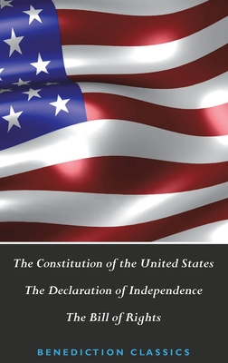 The Constitution of the United States (Including The Declaration of Independence and The Bill of Rights) Cover Image