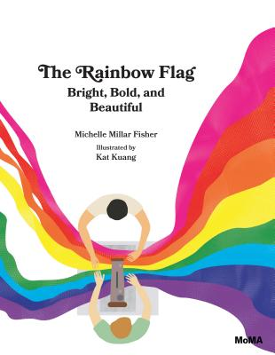 The Rainbow Flag: Bright, Bold, and Beautiful Cover Image