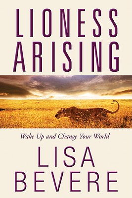 Lioness Arising: Wake Up and Change Your World Cover Image
