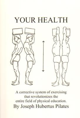 Your Health: A Corrective System of Exercising That Revolutionizes the Entire Field of Physical Education Cover Image