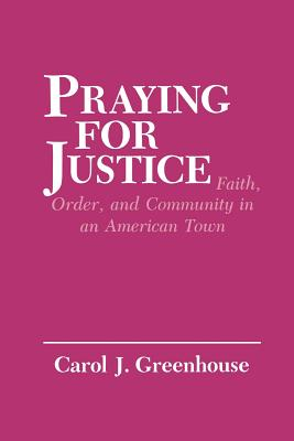 Praying for Justice: Faith, Order, and Community in an American Town (Anthropology of Contemporary Issues) Cover Image