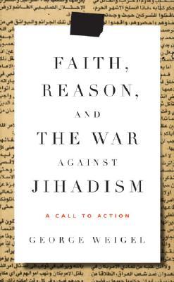 Faith, Reason, and the War Against Jihadism Cover