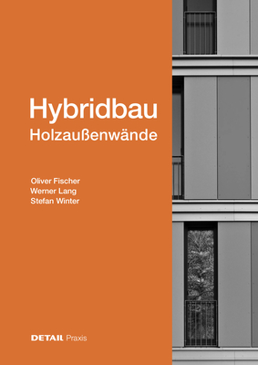 Hybridbau - Holzaußenwände (Detail Praxis) Cover Image
