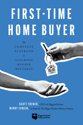 First-Time Home Buyer: The Complete Playbook to Avoiding Rookie Mistakes Cover Image