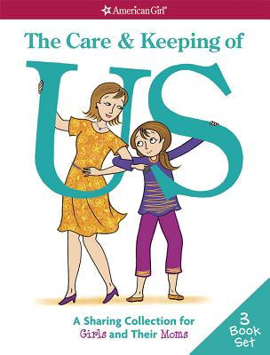 The Care & Keeping of Us: A Sharing Collection for Girls & Their Moms Cover Image