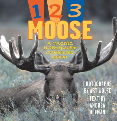 1, 2, 3 Moose: A Pacific Northwest Counting Book Cover Image
