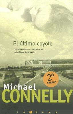 El Ultimo Coyote = The Last Coyote (Harry Bosch) Cover Image