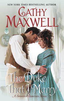 The Duke That I Marry: A Spinster Heiresses Novel (The Spinster Heiresses #3) Cover Image